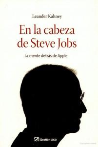 En La Cabeza de Steve Jobs La mente detras de Apple
